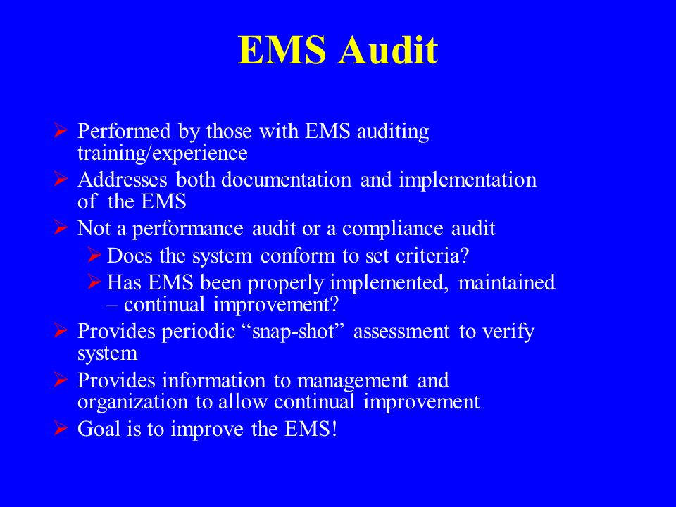 EMS Audit Performed by those with EMS auditing training/experience