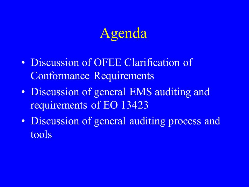Agenda Discussion of OFEE Clarification of Conformance Requirements