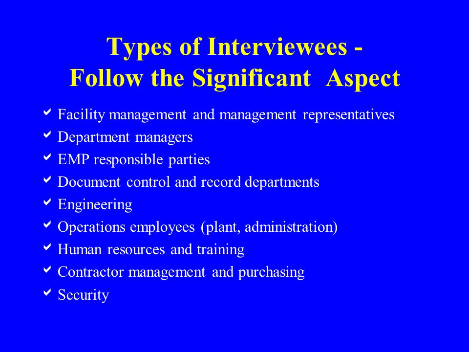 Types of Interviewees - Follow the Significant Aspect