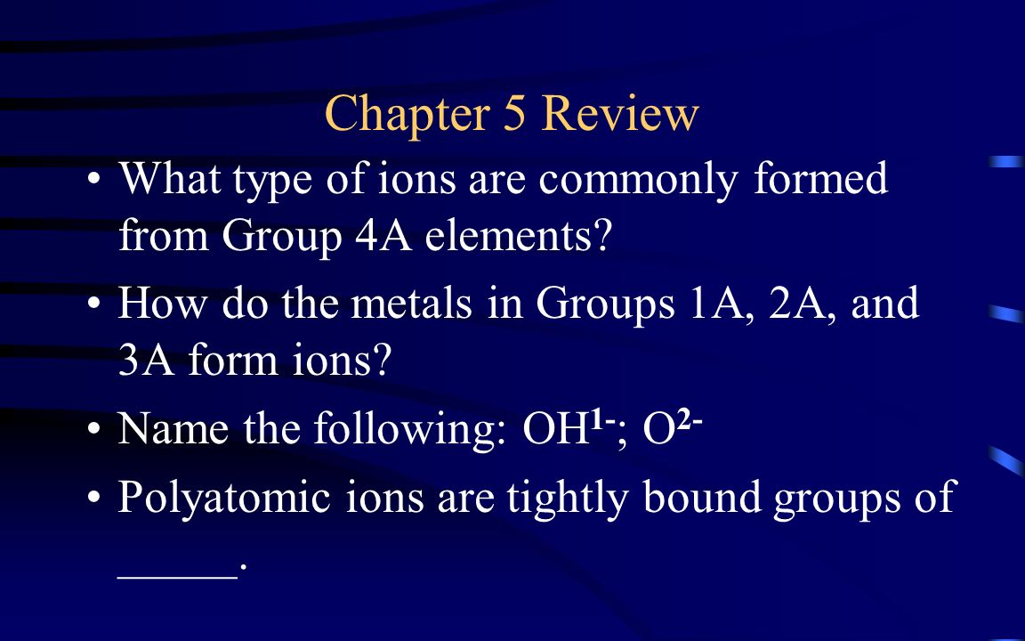 Chapter 9 review states of matter ppt video online download chapter 5 review what type of ions are commonly formed from group 4a elements how do gamestrikefo Gallery