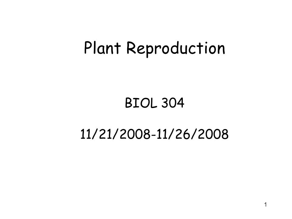 Plant Reproduction BIOL /21/ /26/2008