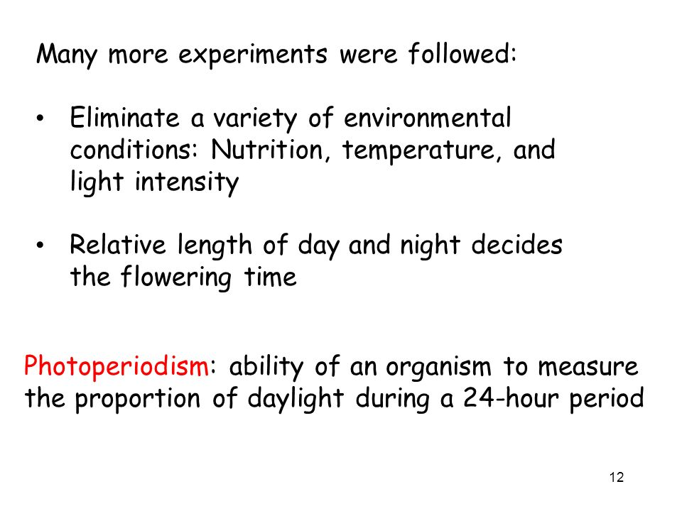 Many more experiments were followed: