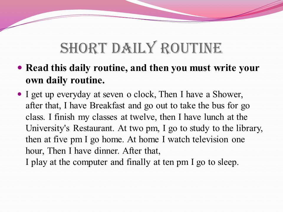 Write a paragraph about your daily routine