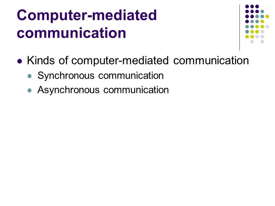 computer mediated communication Computer-mediated communication in intimate relationships - duration: 4:50 journal of marital and family therapy 223 views 4:50 social capital and new communication and information .