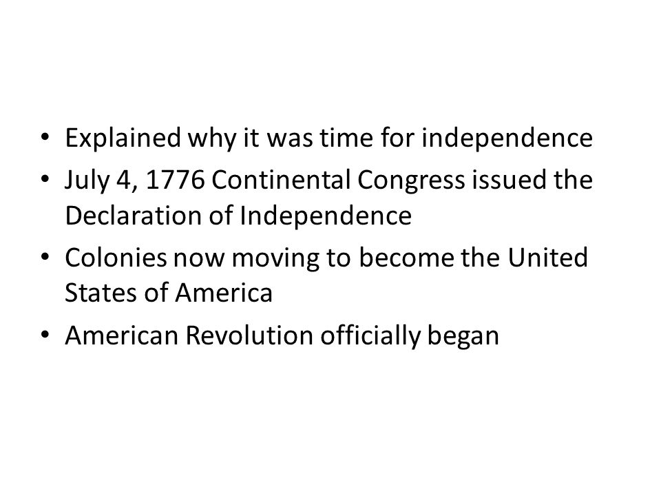 the role of continental congress publication of common sense and declaration of independence to the  Thomas paine 's common sense sold 120,000 copies in the first three months of publication even the declaration of independence served not only to send a message to king george, but to convince many american colonists of the glory of their cause.
