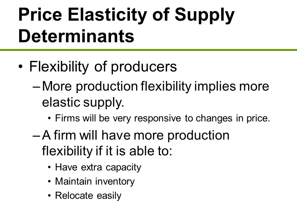 determinants of price elasticity of supply There is a total of 6 determinants of supply with quantity supplied and the supply price when the determinants change the supply elasticity of demand (ied.
