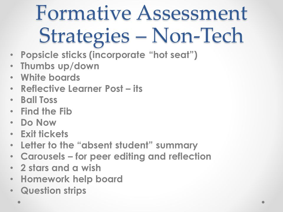 Formative Assessment Strategies. Formative Assessment Strategies