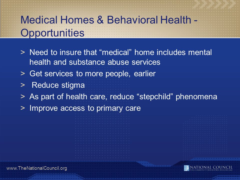 Medical Homes & Behavioral Health - Opportunities