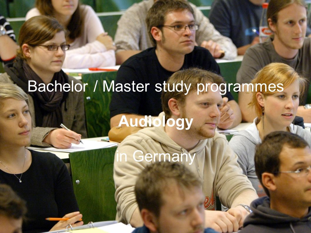 Bachelor / Master study programmes Audiology in Germany