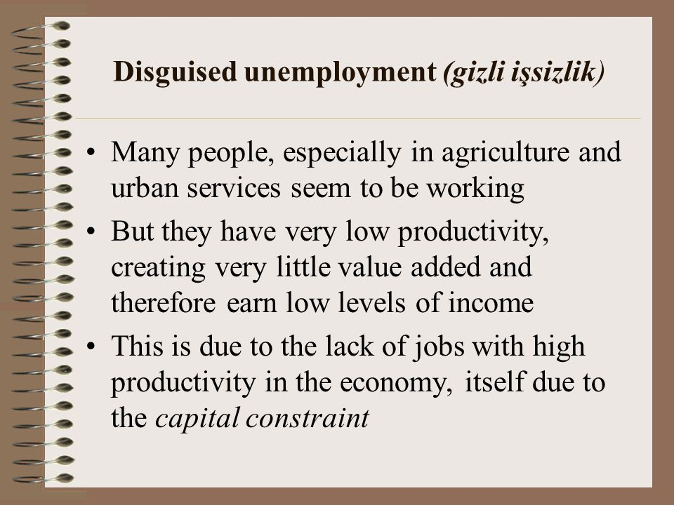 disguised unemployment Disguised unemployment refers to the concept of agrarian excess' or 'surplus  population' in agriculture he deve loped two basic concepts of agrarian excess  :.