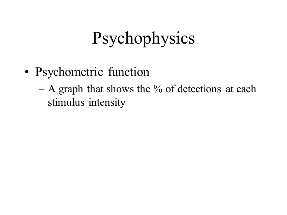 Psychophysics Psychometric function