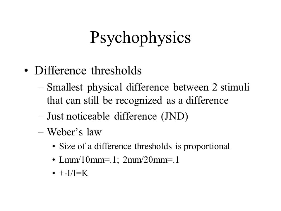 Psychophysics Difference thresholds