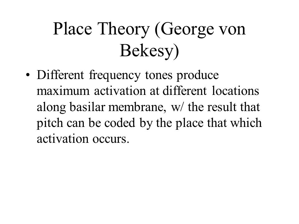 Place Theory (George von Bekesy)