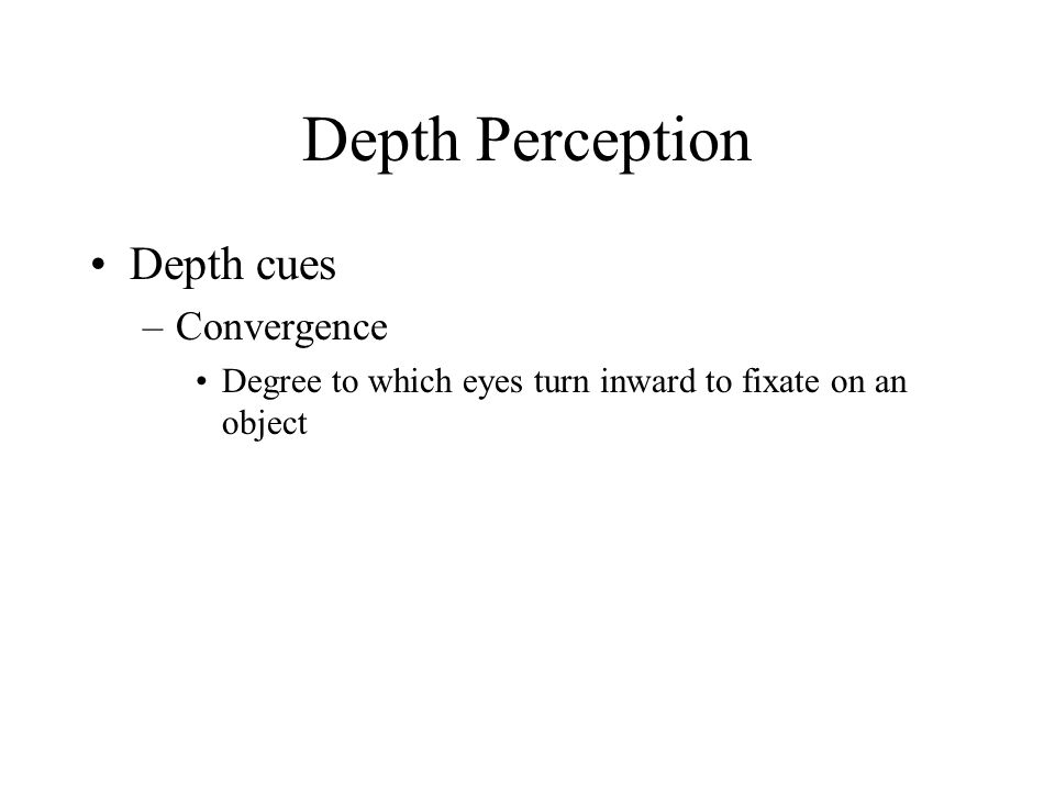 Depth Perception Depth cues Convergence