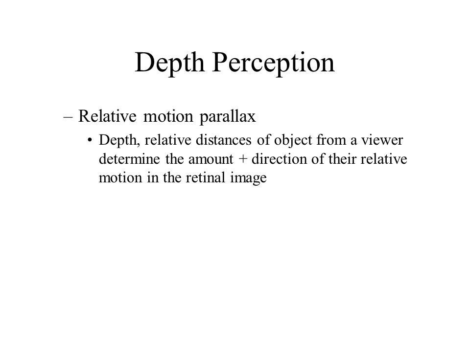 Depth Perception Relative motion parallax