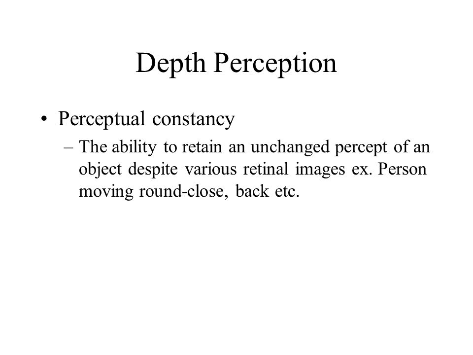 Depth Perception Perceptual constancy