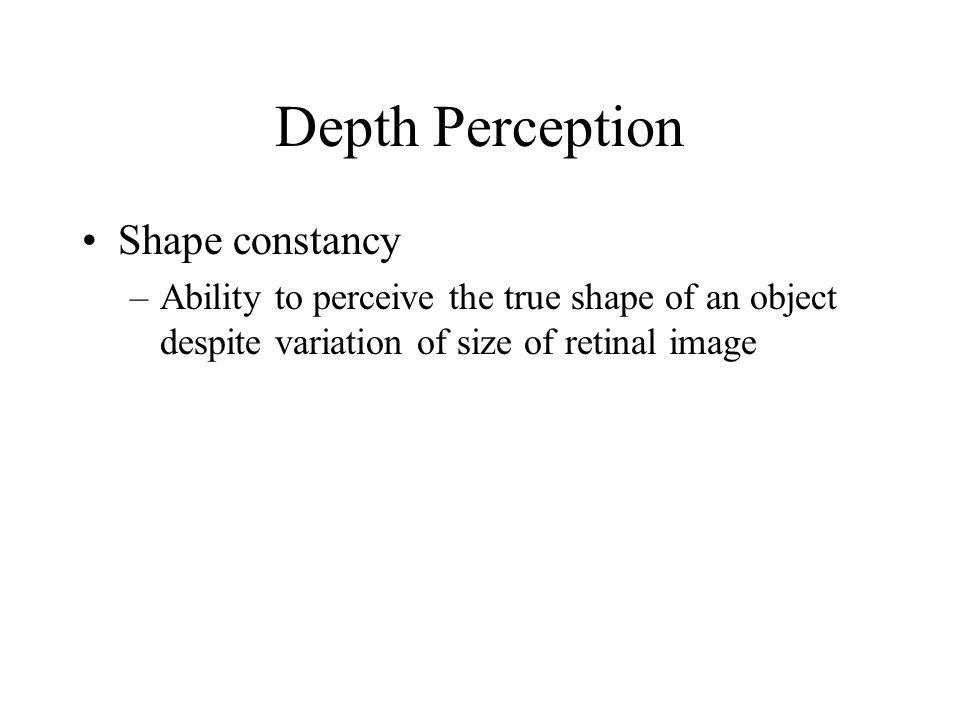 Depth Perception Shape constancy