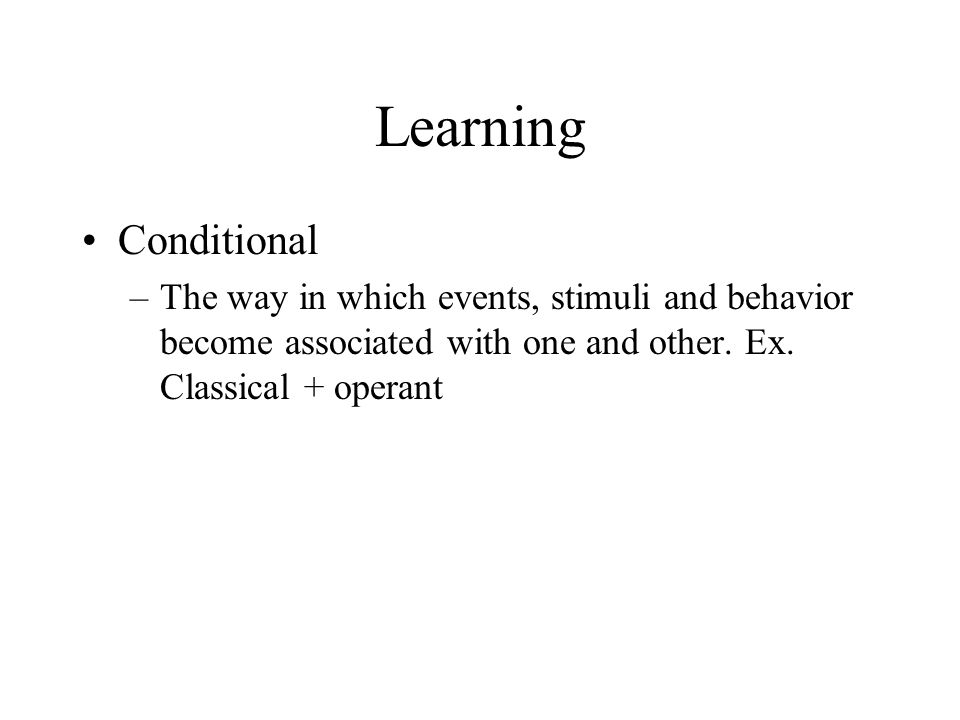 Learning Conditional.