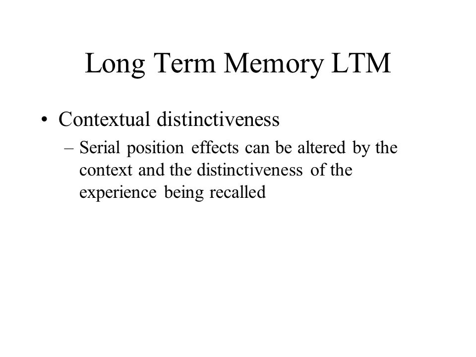 Long Term Memory LTM Contextual distinctiveness
