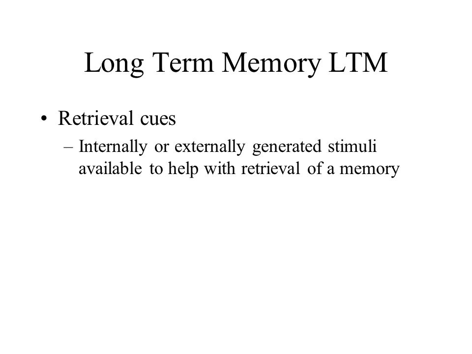 Long Term Memory LTM Retrieval cues