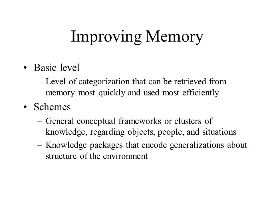 Improving Memory Basic level Schemes
