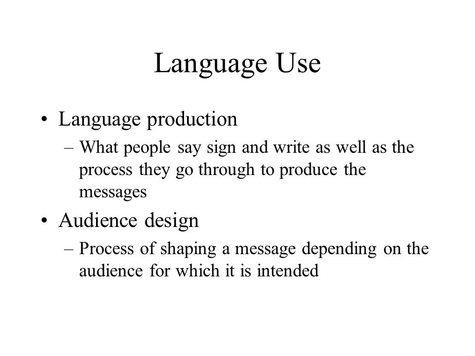 Language Use Language production Audience design