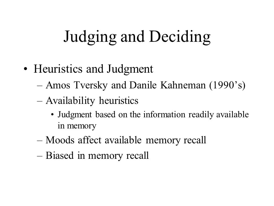 Judging and Deciding Heuristics and Judgment