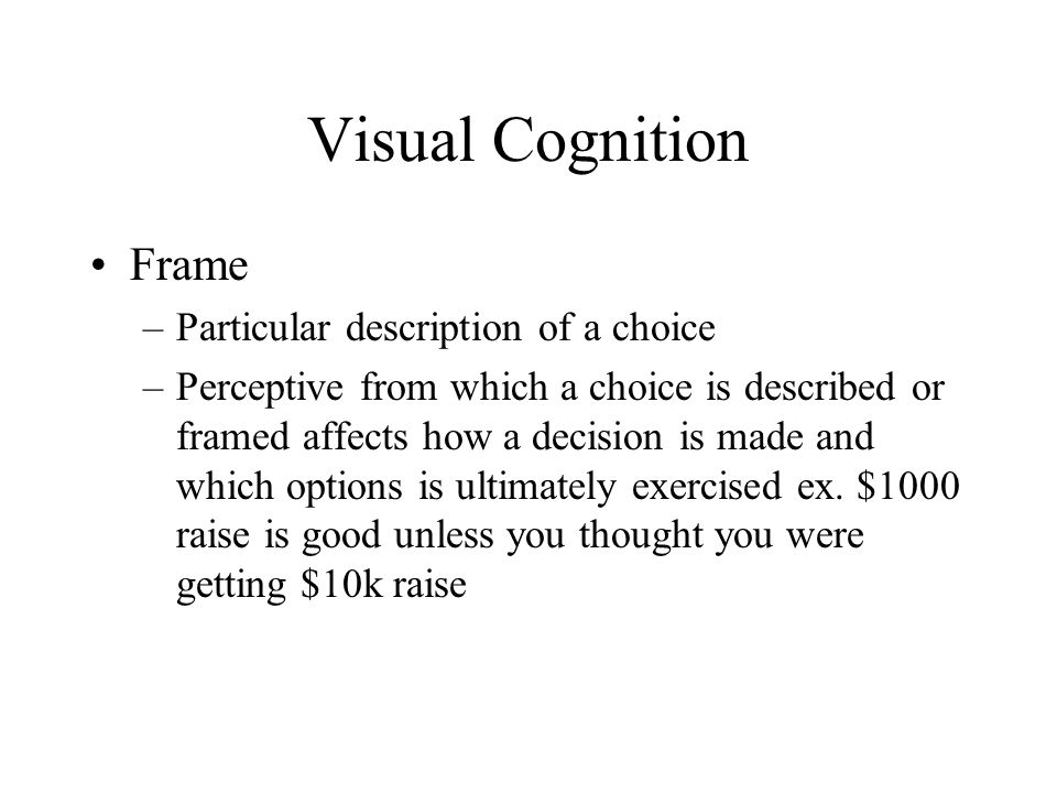 Visual Cognition Frame Particular description of a choice