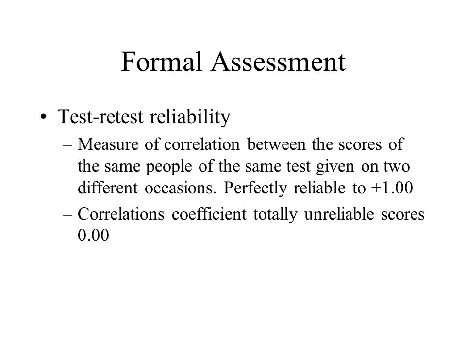 Formal Assessment Test-retest reliability
