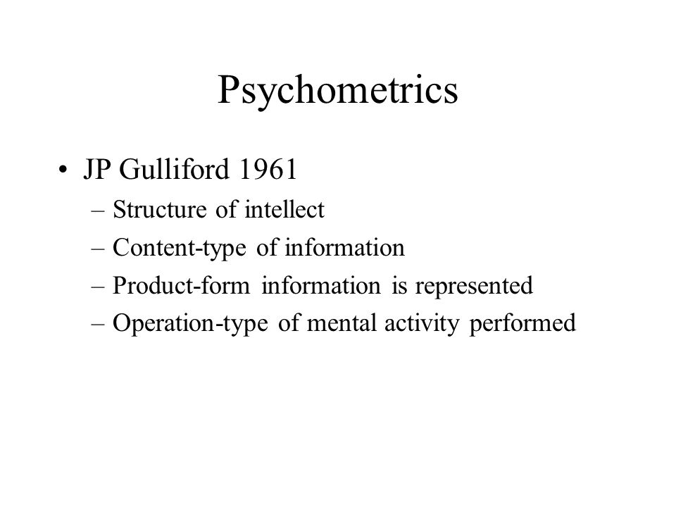 Psychometrics JP Gulliford 1961 Structure of intellect