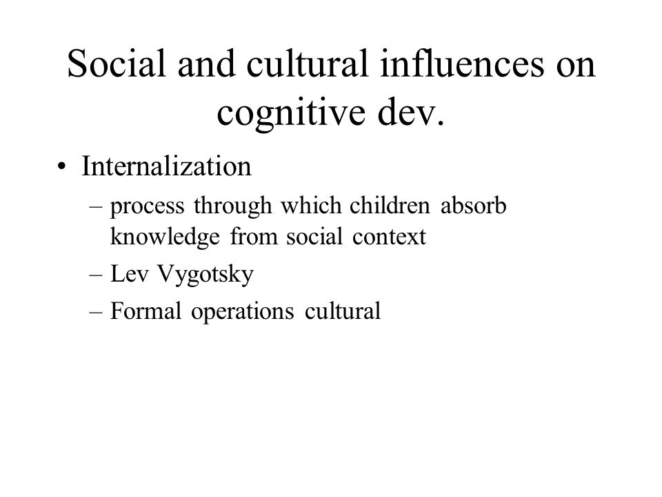 Social and cultural influences on cognitive dev.