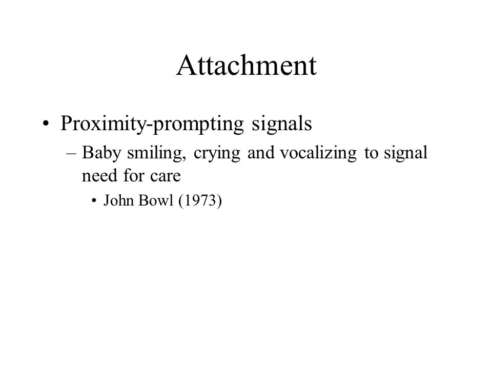 Attachment Proximity-prompting signals