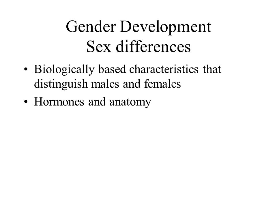 Gender Development Sex differences