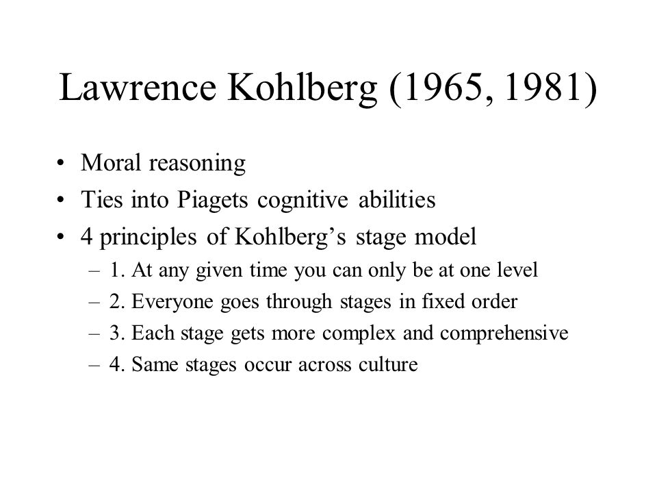 Lawrence Kohlberg (1965, 1981) Moral reasoning