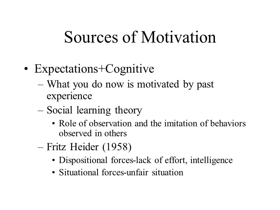 Sources of Motivation Expectations+Cognitive