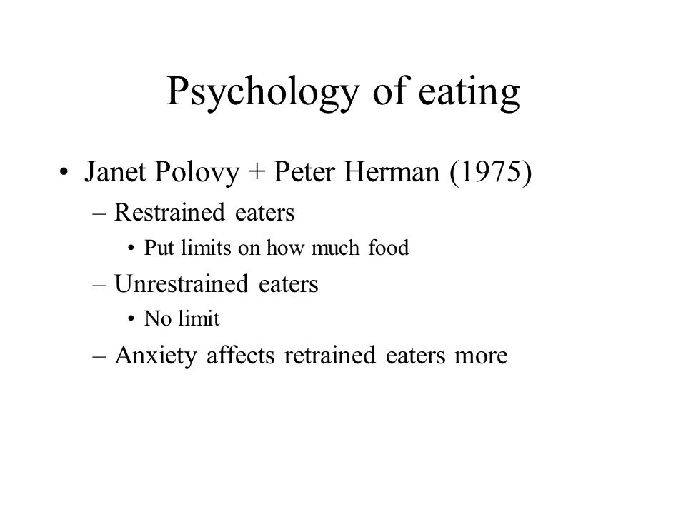 Psychology of eating Janet Polovy + Peter Herman (1975)