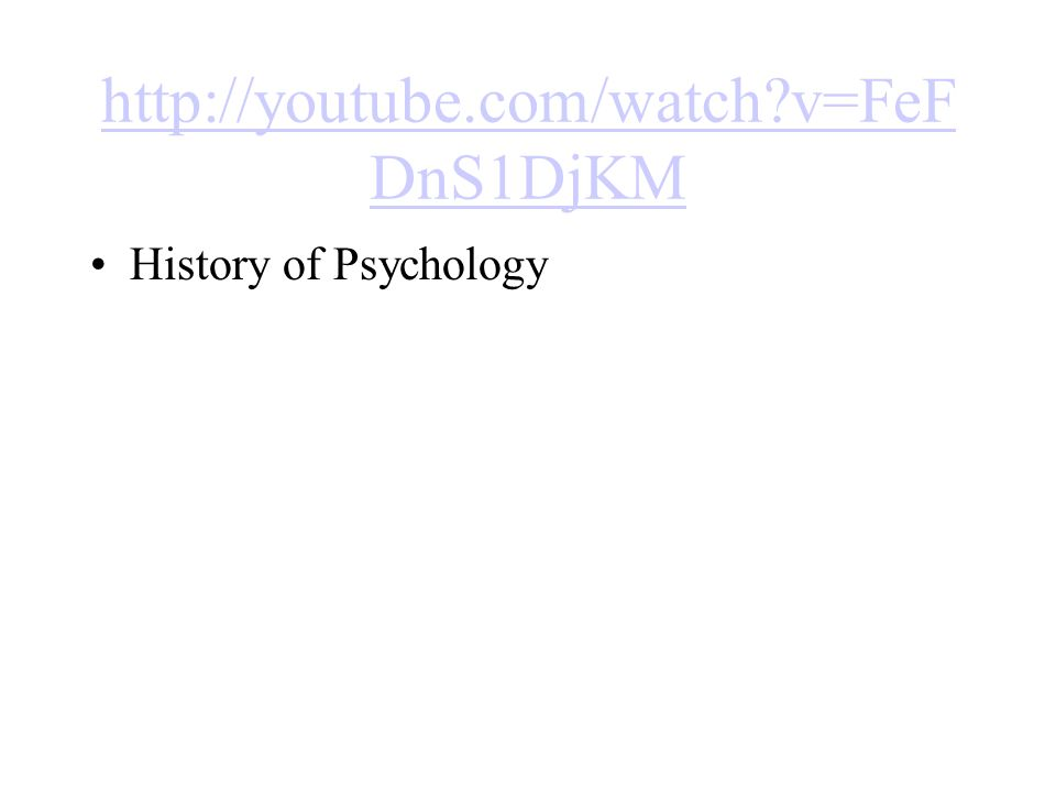v=FeFDnS1DjKM History of Psychology