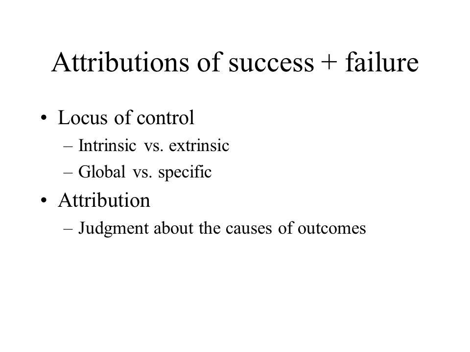 Attributions of success + failure