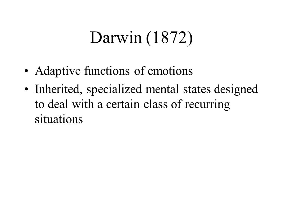 Darwin (1872) Adaptive functions of emotions