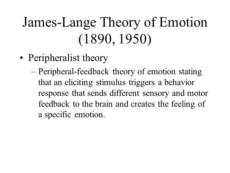 James-Lange Theory of Emotion (1890, 1950)