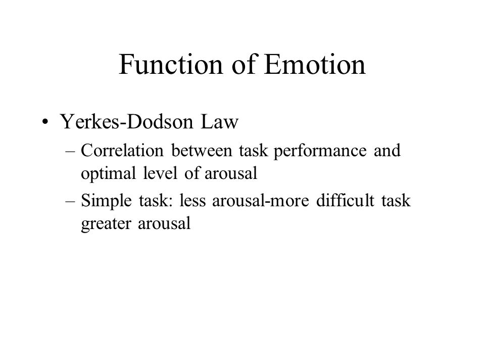 Function of Emotion Yerkes-Dodson Law