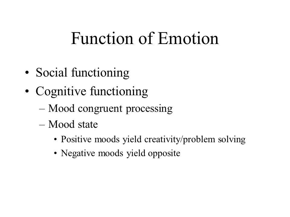 Function of Emotion Social functioning Cognitive functioning