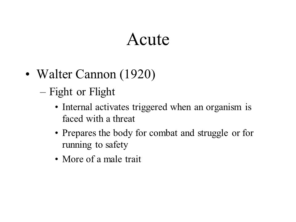 Acute Walter Cannon (1920) Fight or Flight