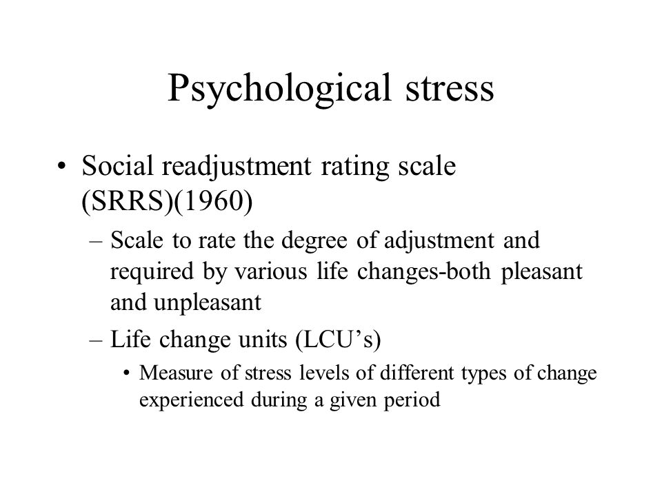 Psychological stress Social readjustment rating scale (SRRS)(1960)