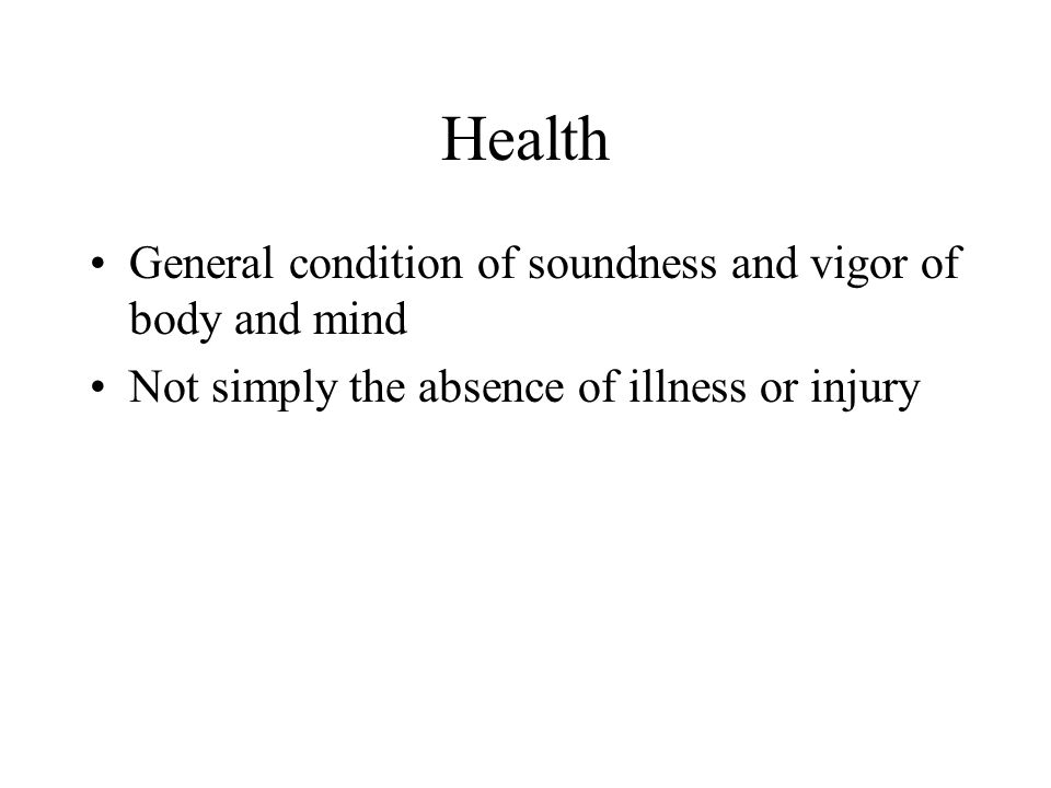 Health General condition of soundness and vigor of body and mind