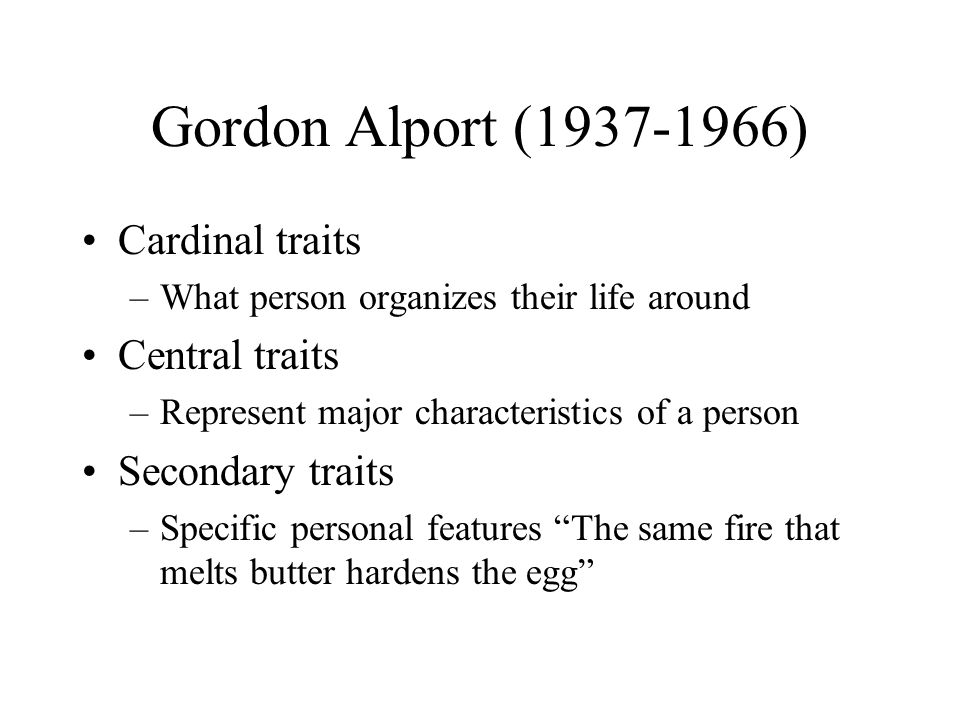 Gordon Alport ( ) Cardinal traits Central traits