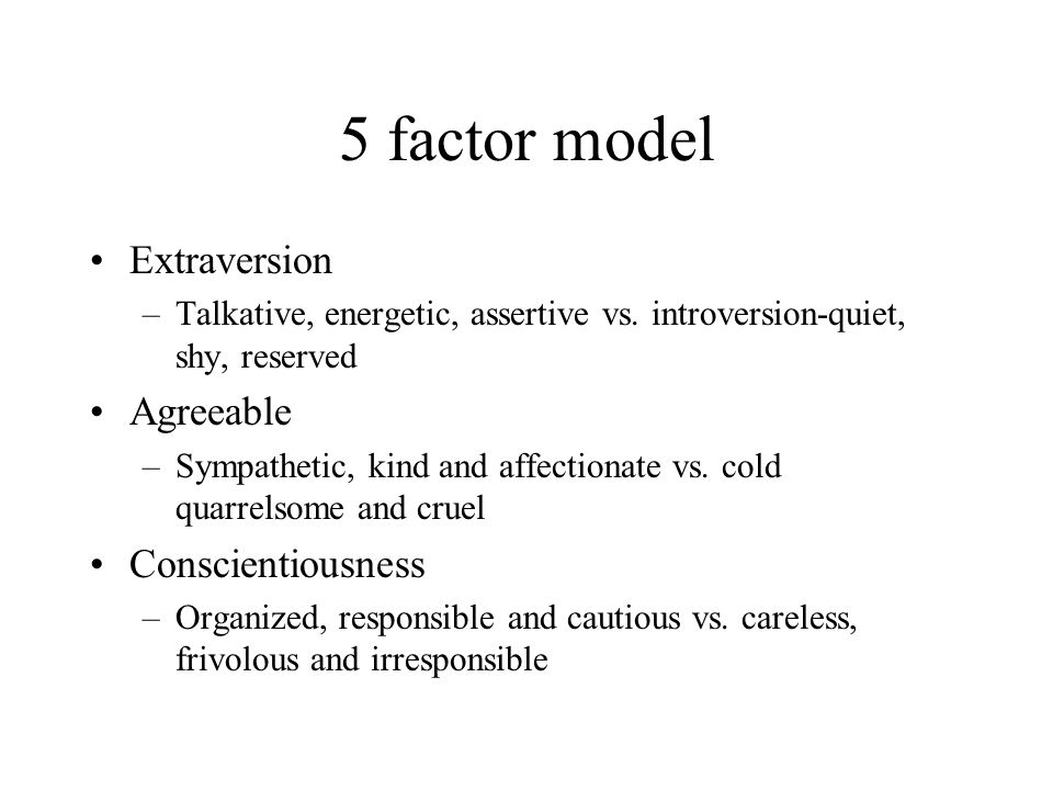 5 factor model Extraversion Agreeable Conscientiousness