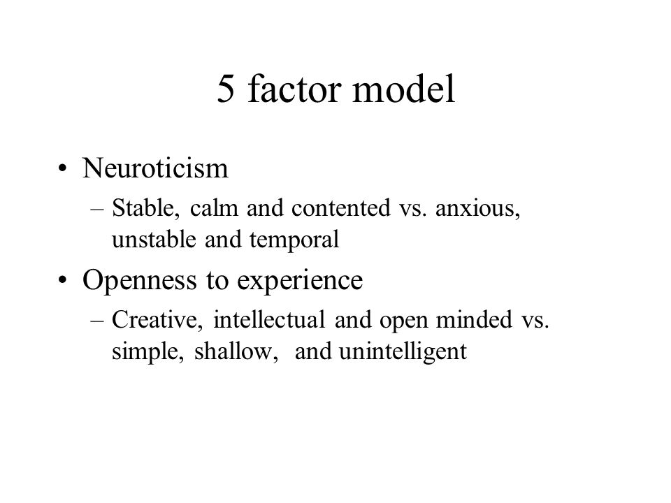5 factor model Neuroticism Openness to experience