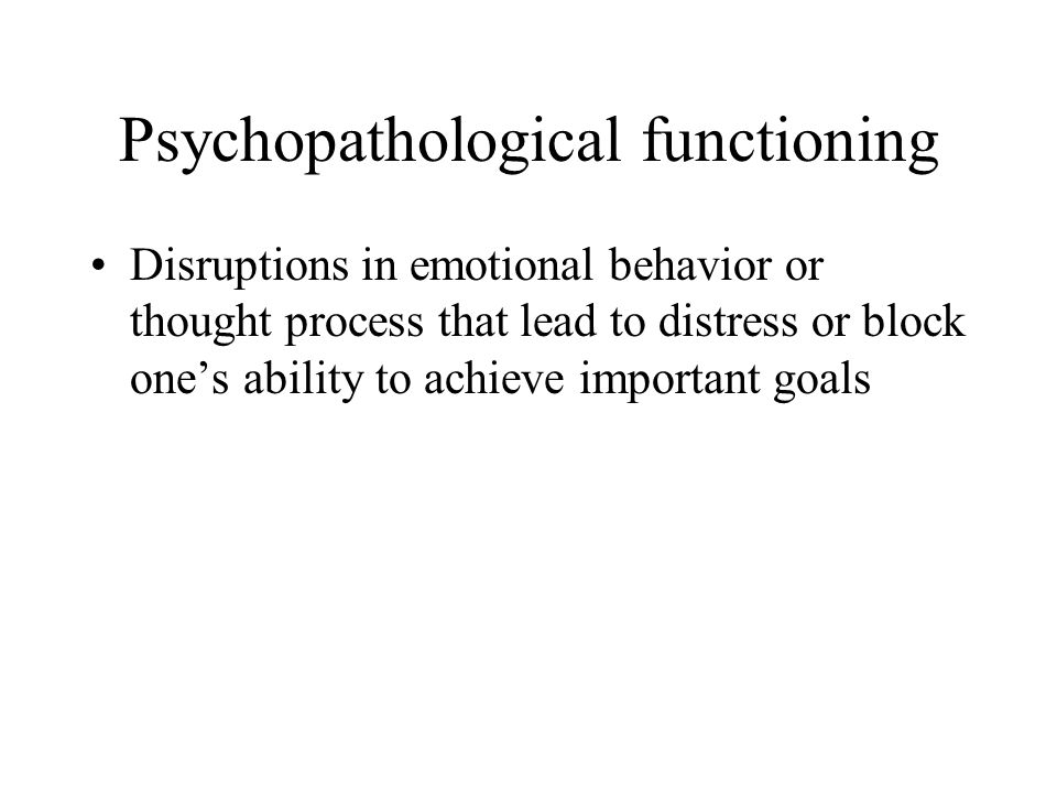Psychopathological functioning