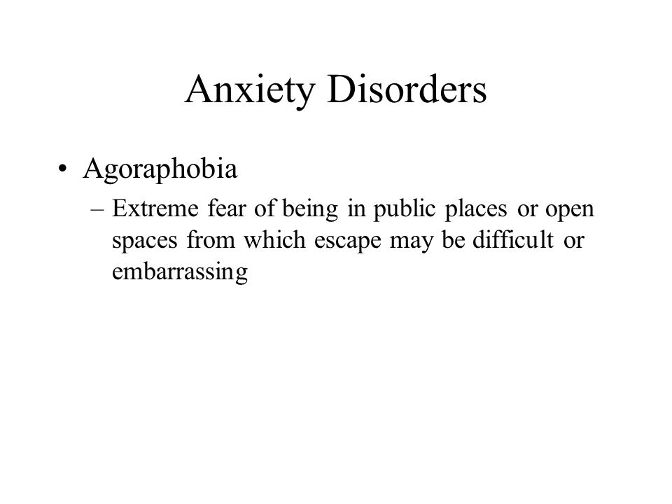 Anxiety Disorders Agoraphobia